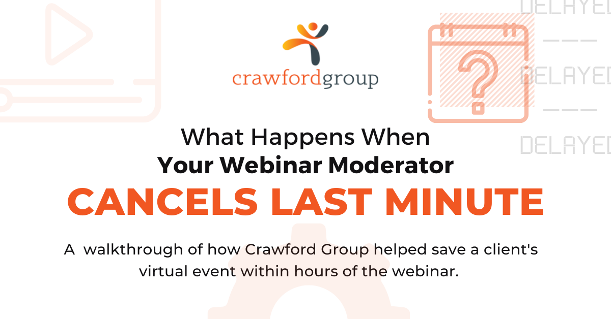 What Happens When Your Webinar Moderator Cancels Last Minute