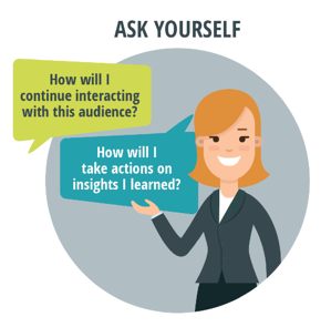 2 important questions post-webinar: How will you continue engagement and what actions will you take on insights learned.